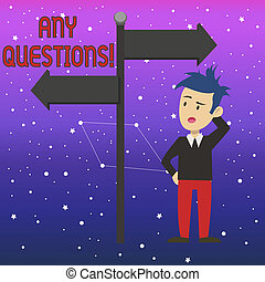 Conceptual hand writing showing Any Questions. Business photo text Something that you say or write in order to ask a demonstrating Man Confused with Road Sign Pointing to Opposite Direction.