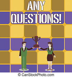 Conceptual hand writing showing Any Questions. Business photo text Something that you say or write in order to ask a demonstrating Man and Woman Business Suit Holding Championship Trophy Cup.