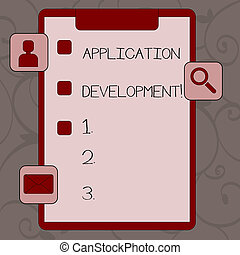 Conceptual hand writing showing Application Development. Business photo text process of creating computer phone programs Clipboard with Tick Box and Apps for Assessment and Reminder.
