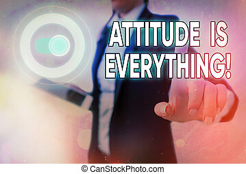 Conceptual hand writing showing Attitude Is Everything. Business photo showcasing Personal Outlook Perspective Orientation Behavior.