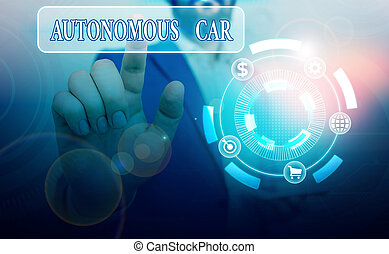 Conceptual hand writing showing Autonomous Car. Business photo showcasing vehicle that can guide itself without human conduction.