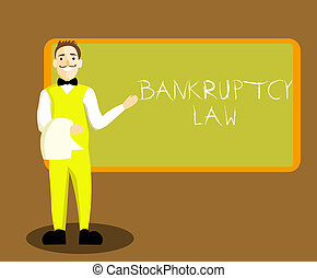 Conceptual hand writing showing Bankruptcy Law. Business photo showcasing Designed to help creditor in getting the asset of the debtor