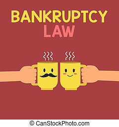 Conceptual hand writing showing Bankruptcy Law. Business photo text Designed to help creditor in getting the asset of the debtor