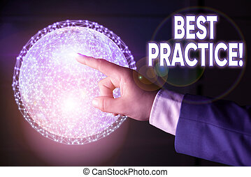 Conceptual hand writing showing Best Practice. Business photo showcasing commercial procedures accepted prescribed being correct Elements of this image furnished by NASA.