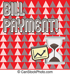 Conceptual hand writing showing Bill Payment. Business photo showcasing money transfer scheduled on predetermined date to pay Growth Chart with Arrow Going Up and Hourglass Sand Sliding.