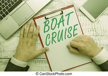 Conceptual hand writing showing Boat Cruise. Business photo text sail about in area without precise destination with large ship.