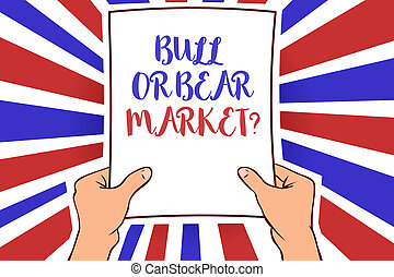 Conceptual hand writing showing Bull Or Bear Market question. Business photo showcasing asking someone about his marketing method White paper handwritten lines text blue red waves pattern.