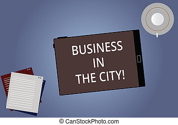 Conceptual hand writing showing Business In The City. Business photo showcasing Urban companies Professional offices in cities Tablet Screen Saucer and Filler Sheets on Color Background.