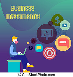 Conceptual hand writing showing Business Investments. Business photo text act of committing money or capital to an endeavor Man Sitting with Laptop and SEO Driver Icons on Blank Space.