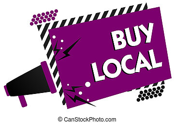 Conceptual hand writing showing Buy Local. Business photo ...