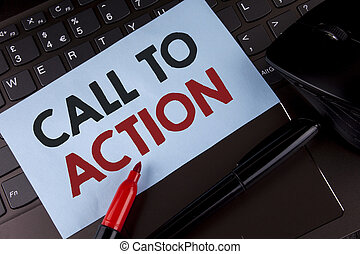 Conceptual hand writing showing Call To Action. Business photo showcasing most important part of online digital marketing campaign written on Sticky Note Paper placed on Laptop Marker Mouse