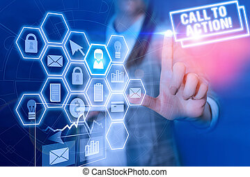 Conceptual hand writing showing Call To Action. Business photo text exhortation do something in order achieve aim with problem Woman wear formal work suit present using smart latest device.