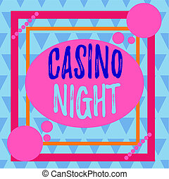 Conceptual hand writing showing Casino Night. Business photo text event where can experience the fun playing in a real casino Asymmetrical format pattern object outline multicolor design.