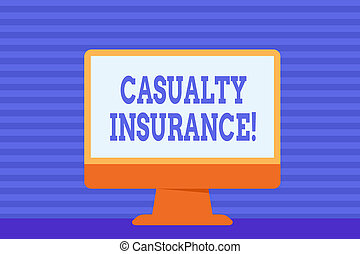 Conceptual hand writing showing Casualty Insurance. Business photo showcasing overage against loss of property or other liabilities Desktop Computer Colorful Monitor Screen Freestanding Table.