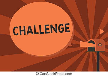 Conceptual hand writing showing Challenge. Business photo text call to someone to participate in competitive situation Beat Megaphone in Mailbox Announcement Direct Marketing Dialog box.