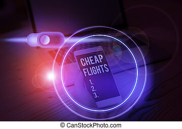 Conceptual hand writing showing Cheap Flights. Business photo showcasing costing little money or less than is usual or expected airfare.