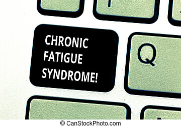Conceptual hand writing showing Chronic Fatigue Syndrome. Business photo showcasing debilitating disorder described by extreme fatigue Keyboard key Intention to create computer message idea.