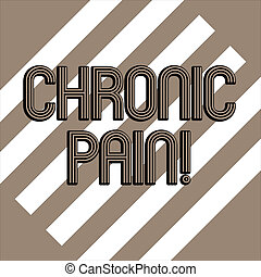Conceptual hand writing showing Chronic Pain. Business photo showcasing normal sensation alerts us to possible injury last twelve weeks White and Brown Stripes Alternately on Chocolate Background.