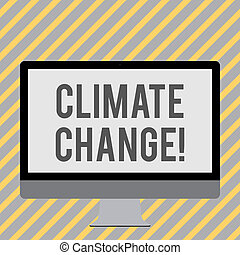 Conceptual hand writing showing Climate Change. Business photo showcasing difference in global or regional climate very quickly White Computer Monitor WideScreen on a Stand for Technology.