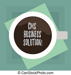 Conceptual hand writing showing Cms Business Solution. Business photo text software application use to create and analysisage website Top View of Drinking Cup Filled with Beverage on Color Paper.