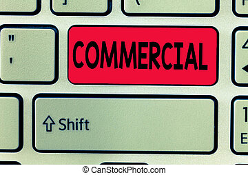 Conceptual hand writing showing Commercial. Business photo text Concerned with or engaged in commerce Intended to make profit