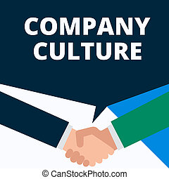Conceptual hand writing showing Company Culture. Concept meaning The environment and elements in which employees work Two men hands shaking showing a deal sharing speech bubble