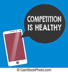 Conceptual hand writing showing Competition Is Healthy. Business photo text Rivalry is good in any Venture leads to Improvement