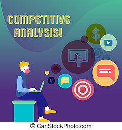 Conceptual hand writing showing Competitive Analysis. Business photo text Strategic technique used to evaluate outside competitor Man Sitting with Laptop and SEO Driver Icons on Blank Space.