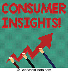 Conceptual hand writing showing Consumer Insights. Business photo text understanding customers based on their buying behavior Hands Holding Zigzag Lightning Arrow Pointing and Going Up.