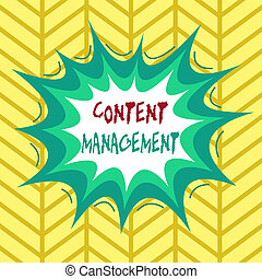 Conceptual hand writing showing Content Management. Business...