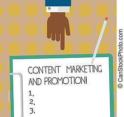 Conceptual hand writing showing Content Marketing And Promotion. Business photo text Online social media modern advertising Hu analysis Hand Pointing Down to Clipboard with Paper and Pencil.