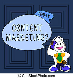 Conceptual hand writing showing Content Marketing Question. Business photo text involves creation and sharing of online material Man in Necktie Holding Smartphone to Head in Sticker Style.