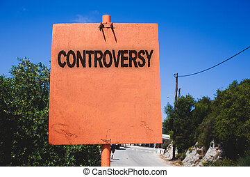 Conceptual hand writing showing Controversy. Business photo text Disagreement or Argument about something important to people Wooden board post ideas blue sky trees antique vintage landscape.