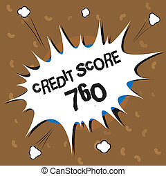 Conceptual hand writing showing Credit Score 760. Business photo text numerical expression based on level analysis of person