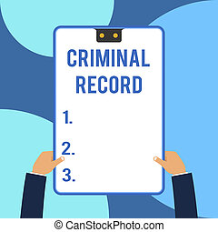 Conceptual hand writing showing Criminal Record. Business photo text profile of a demonstrating criminal history with details Male hands holding electronic device geometrical background.