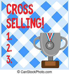 Conceptual hand writing showing Cross Selling. Business photo text to sell complementary products to an existing customer.