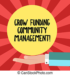 Conceptual hand writing showing Crow Funding Community Management. Business photo showcasing Venture fund project investments Hu analysis Hand Offering Solid Color Circle Logo Posters.