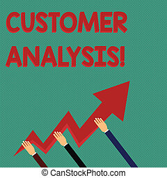Conceptual hand writing showing Customer Analysis. Business photo text systematic examination of a company s is customer information Hands Holding Zigzag Lightning Arrow Pointing and Going Up.
