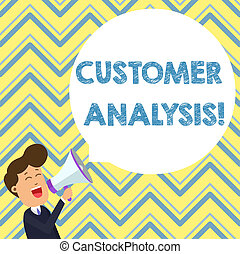 Conceptual hand writing showing Customer Analysis. Business photo text systematic examination of a company s is customer information Young Man Shouting in Megaphone Floating Round Speech Bubble.