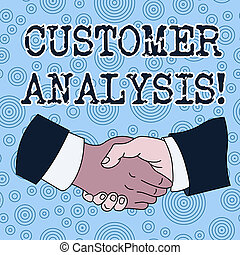 Conceptual hand writing showing Customer Analysis. Business photo text systematic examination of a company s is customer information Hand Shake Multiracial Male Colleagues Formal Shirt Suit.
