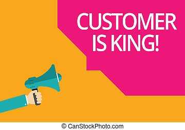 Conceptual hand writing showing Customer Is King. Business photo text Serve attentively and properly Deliver the needs urgently