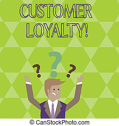 Conceptual hand writing showing Customer Loyalty. Business photo showcasing Client Satisfaction LongTerm relation Confidence.