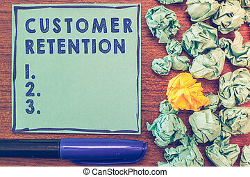 Conceptual hand writing showing Customer Retention. Business photo showcasing Keeping loyal customers Retain many as possible