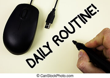 Conceptual hand writing showing Daily Routine Motivational Call. Business photo showcasing Everyday good habits to bring changes written by Man holding Marker on plain background Black Mouse
