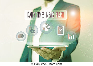 Conceptual hand writing showing Daily Times News Flash. ...
