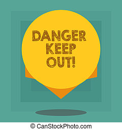 Conceptual hand writing showing Danger Keep Out. Business ...