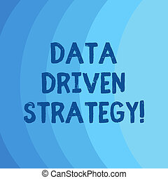 Conceptual hand writing showing Data Driven Strategy. Business photo showcasing decisions based on data analysis and interpretation Blank Vertical Curve Strip Monochrome Color in Seamless.