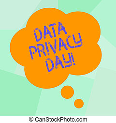 Conceptual hand writing showing Data Privacy Day. Business photo text date in January to raise awareness and promote privacy Floral Shape Thought Speech Bubble for Presentation Ads.