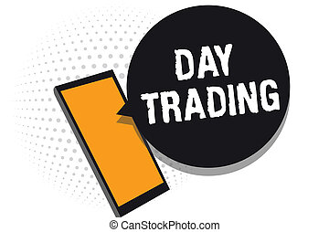 Conceptual hand writing showing Day Trading. Business photo text securities specifically buying and selling financial instruments Cell phone receiving messages chats information using applications.