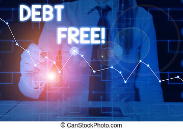 Conceptual hand writing showing Debt Free. Business photo ...